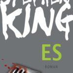 ES - Das kultige Horrorbuch von Stephen King mit dem Thema um den Horrorclown Pennywise und dem Kampf gegen unsere Urängste