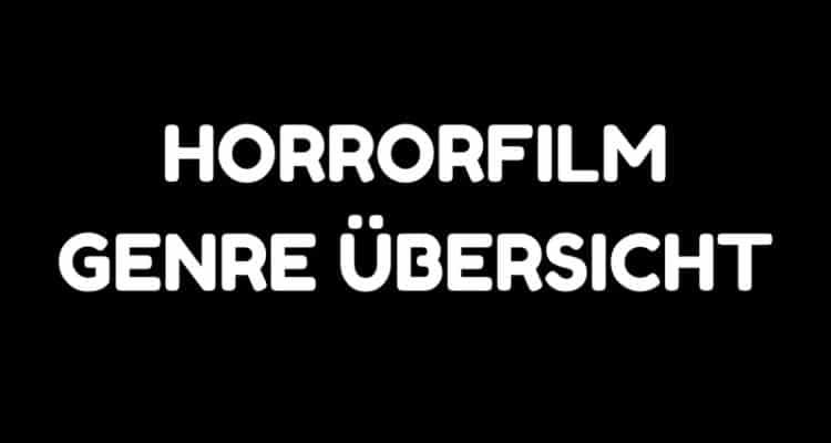 Die Grosse Horror Filmgenre Liste Horrorfilme Portalde