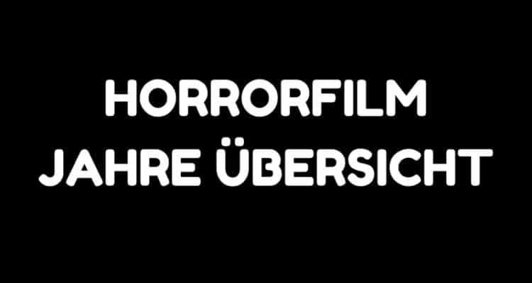 horrorfilm jahre