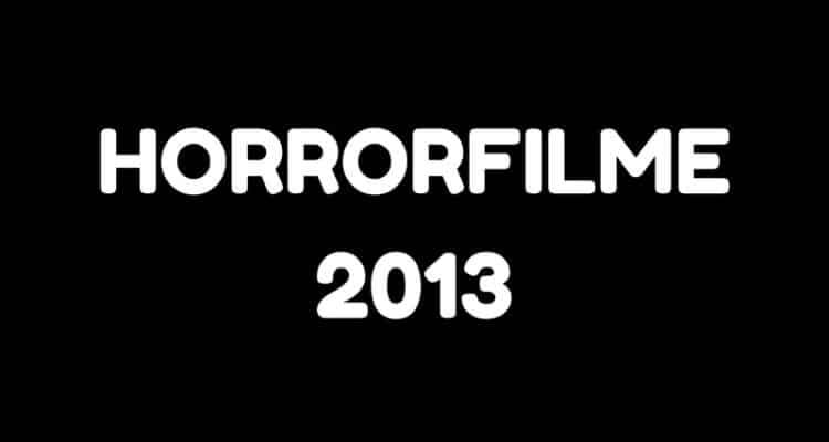 horrorfilme 2013