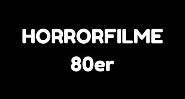 horrorfilme 80er
