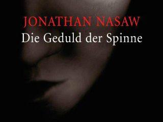 Geduld der Spinne Das Buch - Jonathan Nasaw