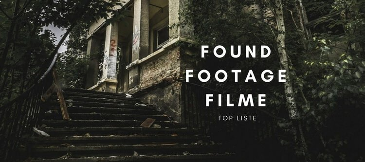 Die besten Found Footage Filme
